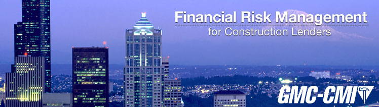 Financial Risk Management for Construction Lenders